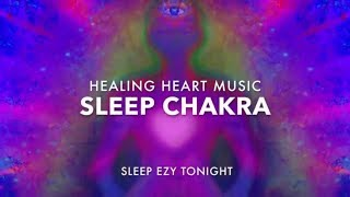 Calm Sleep Energy, Pure Healing Heart Chakra, Meditation Music, Relax Soul, Mind and Body