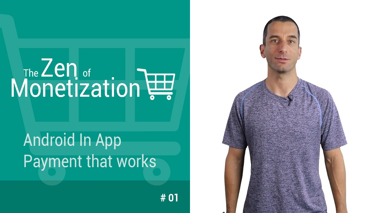 Android In-App Payment that Works - The Zen of Monetization #1