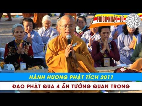 Hành Hương Phật Tích 2011: Đạo Phật qua bốn ấn tướng quan trọng (29/02/2011)