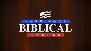 Voting Your Biblical Values Part 2