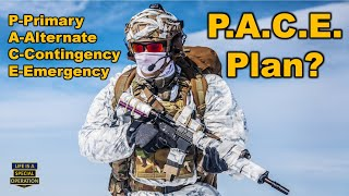 What is a P.A.C.E. Plan? Primary - Alternate - Contingency - Emergency