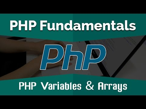 PHP Tutorials for Beginners | Learn PHP Fundamentals - PHP Variables and Arrays