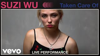 "Suzi Wu - ""Taken Care Of"" Live Performance 