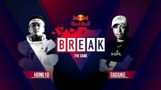 BREAK THE GAME | Hong10 vs. Taisuke