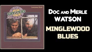 Minglewood Blues...Doc and Merle Watson.wmv