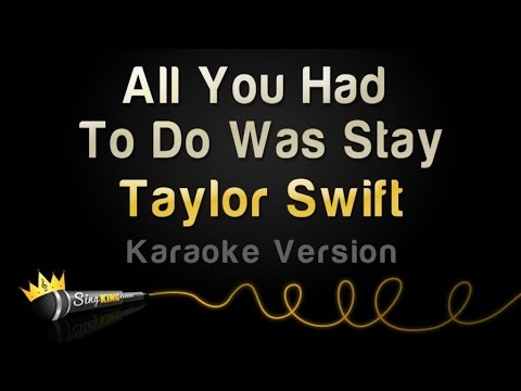 Taylor Swift - All You Had To Do Was Stay (Karaoke Version)