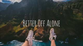 Kyle Meehan   Better Off Alone Ft. Emie
