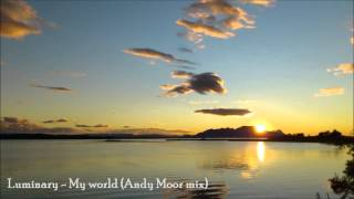 Luminary - My world (Andy Moor mix)