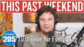 First Time for Everything | This Past Weekend w/ Theo Von #205