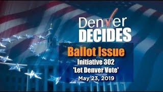 Denver Decides 2019 _ Ballot Initiative 302: Let Denver Vote