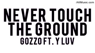 Gazzo ft. Y Luv - Never Touch The Ground