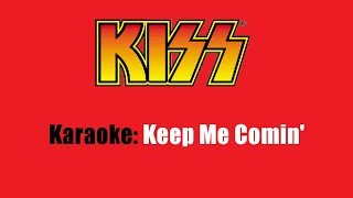 Karaoke: Kiss  Keep Me Comin'