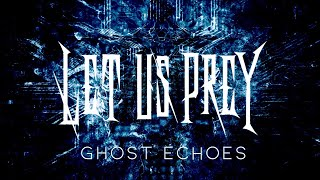 New LET US PREY tune GHOST ECHOES Premiers on Decibel Magazine....