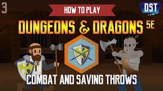 How to Play Dungeons and Dragons 5e - Combat and Saving Throws