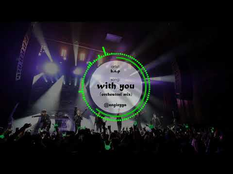B.A.P (비에이피) - With You | Orchestral Mix Version | Sad Version