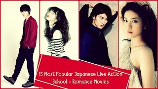 15 Most Popular Japanese Live Action School - Romance Movies