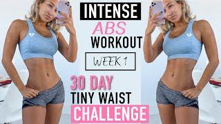 Intense Abs Workout 🌟 WEEK 1, 30 Day Tiny Waist Challenge!