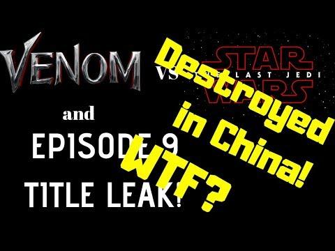 Star Wars! Venom kills The Last Jedi in China Box Office! Episode 9 Title Leak!