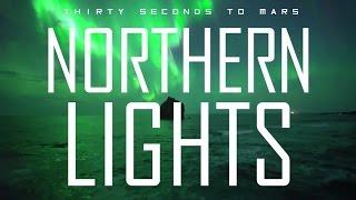 THIRTY SECONDS TO MARS - NORTHERN LIGHTS (LYRIC VIDEO)
