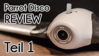 Review - Parrot Disco  // Teil 1 - deutsch - Die etwas andere Drohne