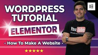 How To Make A Wordpress Website 2019 | Elementor Tutorial✅