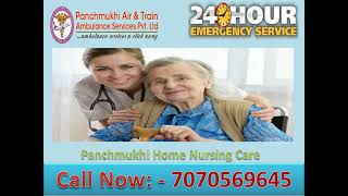 Get Panchmukhi Home Nursing Service in Howrah and Supaul for Senior Care