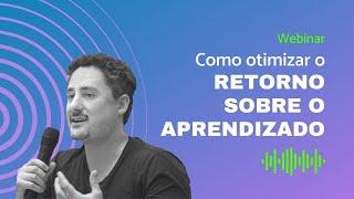 ROL: Como otimizar o retorno sobre o aprendizado