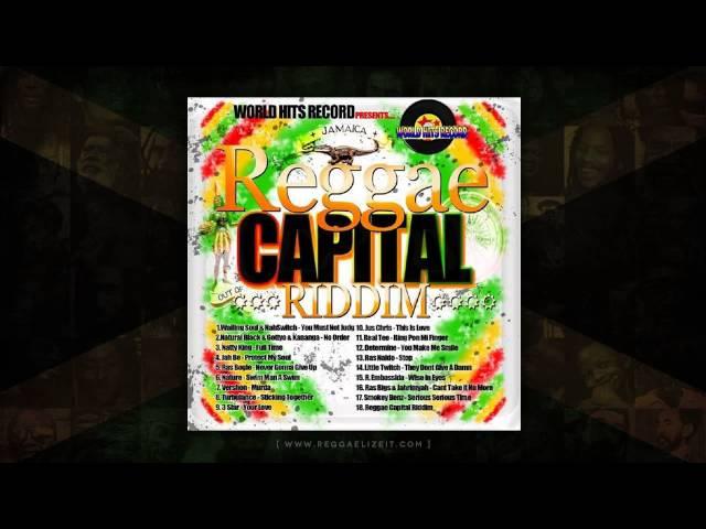 3 Starr - Your Love (Reggae Capital Riddim) World Hits Records - August 2014