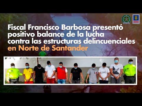 Fiscal Francisco Barbosa presentó positivo balance de la lucha contra estructuras delincuenciales