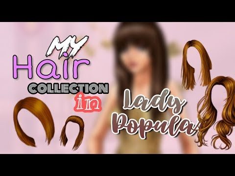 My hair collection in Lady Popular