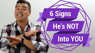 """6 Signs """"He's Just Not That Into You"""""""