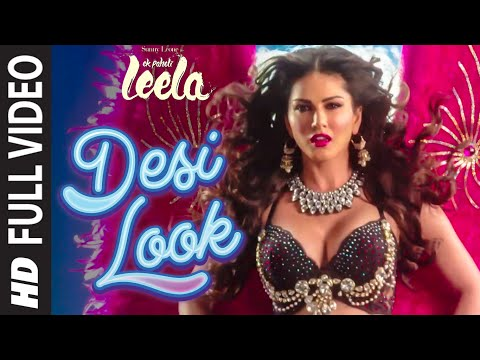 'Desi Look' FULL VIDEO Song | Sunny Leone | Kanika Kapoor | Ek Paheli Leela Mp3