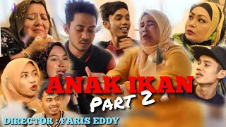 ANAK IKAN Part 2 (Faris Eddy Viral Tv)