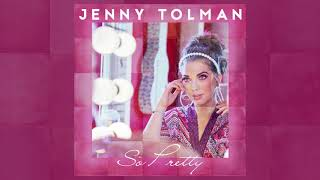 Jenny Tolman   So Pretty (Official Audio Video)