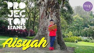 Projector Band - Aisyah (Official Lirik Video)