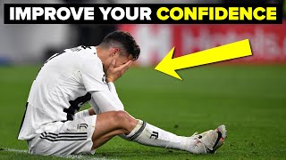 How to be MORE CONFIDENT in a football match