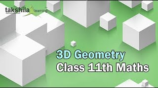 Introduction to 3D for Class 11 || 3D Geometry || Class 11 Maths