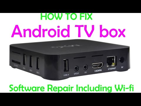 how to fix all software problems on android tv boxes mxq wif