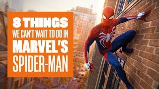 8 Things We Can't Wait to do in Marvel's Spider-Man - Marvel's Spider-Man PS4 Gameplay