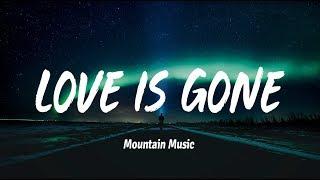 SLANDER - Love Is Gone (ft. Dylan Matthew) Lyrics