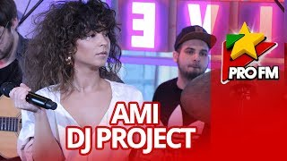 DJ PROJECT Feat.  AMI   4 Camere  | ProFM LIVE Session