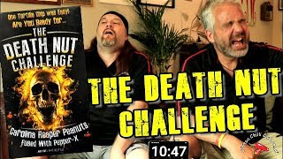 The Death Nut Challenge (unedited)
