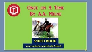 Once on a Time By A.A MILNE (Full Part1) Video / AudioBook