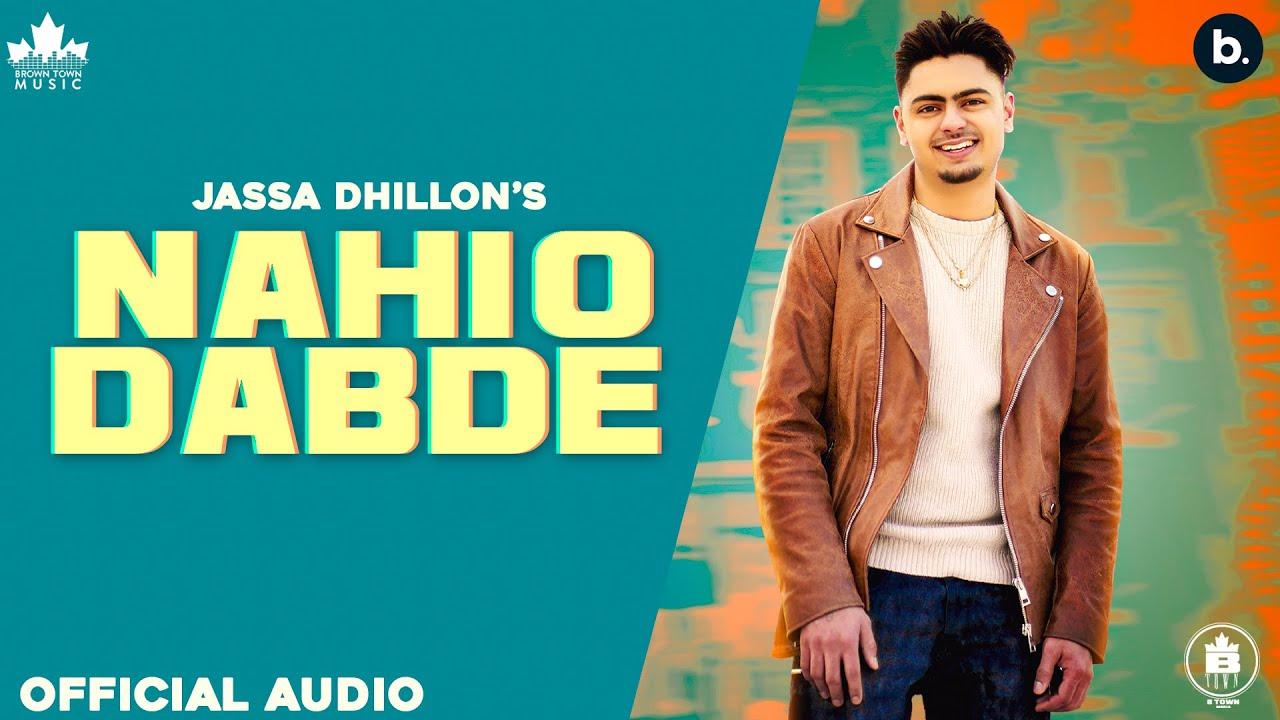 Nahio Dabde Song Lyrics by Jassa Dhillon