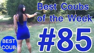 Best Coub of the Week   Лучшие Кубы Недели #85