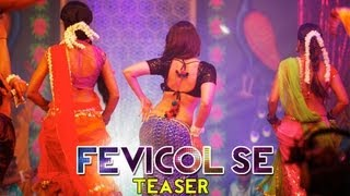 Fevicol Se - Song Teaser - Dabangg 2