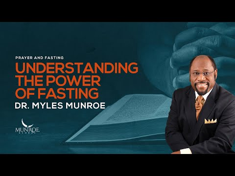 Myles Munroe – The Power of Fasting