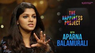 Aparna Balamurali - The Happiness Project - Kappa TV