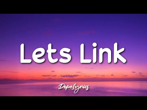 Lets Link - WhoHeem (Lyrics) 🎵