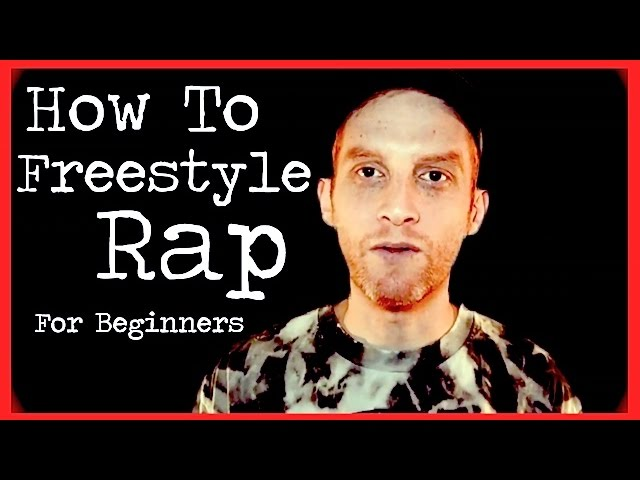 How To Freestyle Rap For Beginners 2 Golden Rules